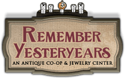 Remember Yesteryears - An Antique Co-Op & Jewelry Center